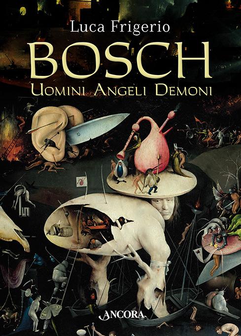 BOSCHUomini Angeli Demoni