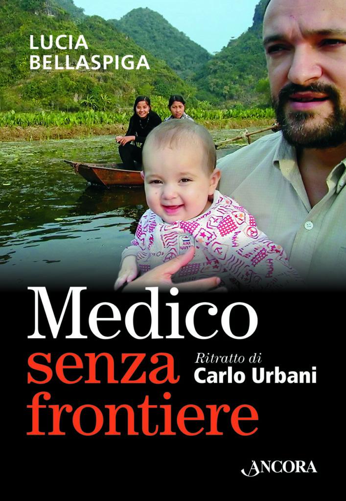MEDICO SENZA FRONTIERE<br>Ritratto di Carlo Urbani